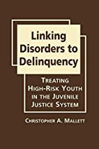 Linking Disorders to Delinquency: Treating…