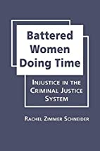 Battered Women Doing Time: Injustice in the…