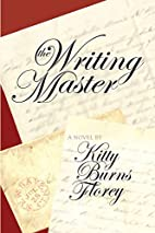 The Writing Master by Kitty Burns Florey