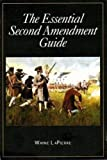 LaPierre, Wayne: The Essential Second Amendment Guide