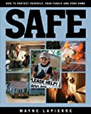 LaPierre, Wayne: Safe: How to Protect Yourself, Your Family, and Your Home