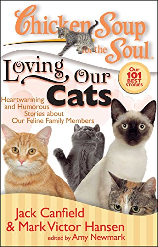 chicken-soup-for-the-soul-loving-our-cats-heartwarming-and-humorous-stories-about-our-feline-family-members