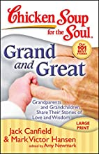 Chicken Soup for the Soul: Grand and Great:…