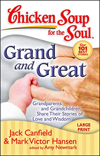 chicken-soup-for-the-soul-grand-and-great-grandparents-and-grandchildren-share-their-stories-of-love-and-wisdom