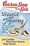 Canfield, Jack: Chicken Soup for the Soul: Divorce and Recovery: 101 Stories about Surviving and Thriving after Divorce