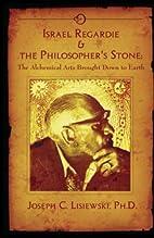 Israel Regardie & The Philosophers Stone:…