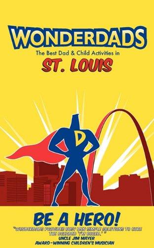 wonderdads-st-louis-the-best-dad-child-activities-restaurants-sporting-events-unique-adventures-for-st-louis-dads