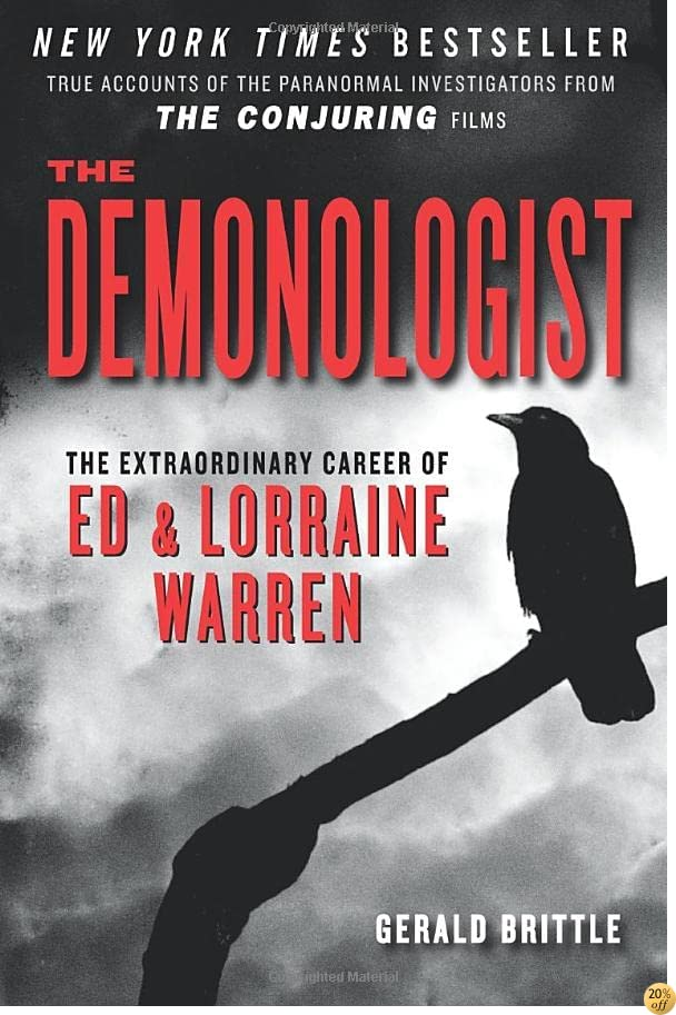 TThe Demonologist: The Extraordinary Career of Ed and Lorraine Warren (The Paranormal Investigators Featured in the Film The Conjuring )