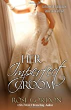 Her Imperfect Groom (The Grooms, #4) by Rose…