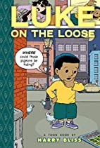 Luke on the Loose (Toon) by Harry Bliss