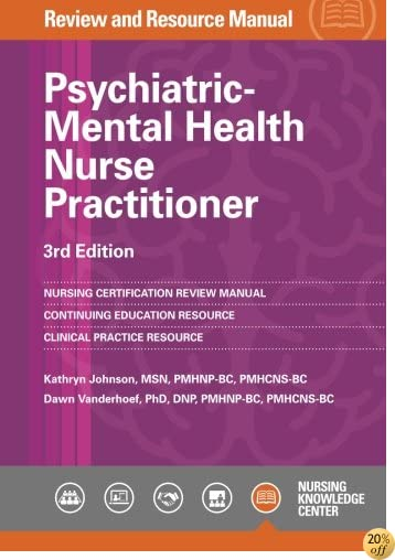 Psychiatric-Mental Health Nurse Practitioner Review Manual, 3rd Edition
