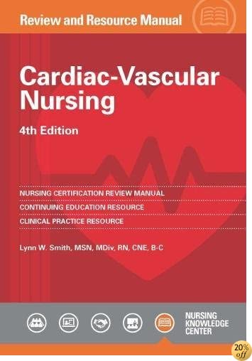 TCardiac-Vascular Nursing Review and Resource Manual, 4th edition