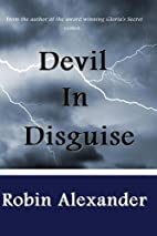 Devil in Disguise by Robin Alexander