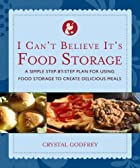 I Can't Believe It's Food Storage by Crystal…
