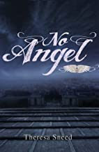 No Angel by Theresa Sneed