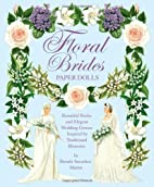 Floral Brides Paper Dolls by Brenda Sneathen…