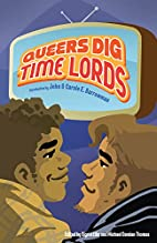 Queers Dig Time Lords: A Celebration of…
