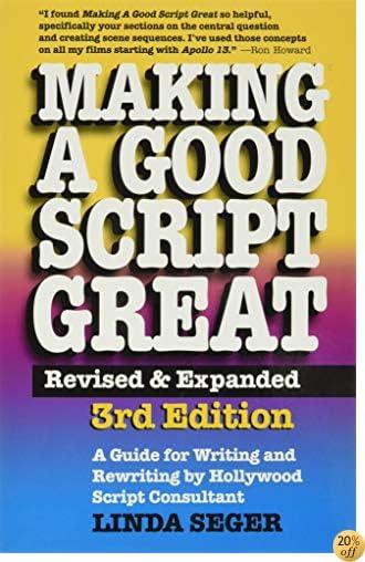 TMaking a Good Script Great, 3rd Ed.