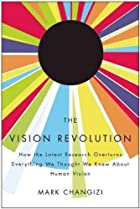The Vision Revolution by Mark Changizi