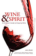 Wine & Spirit: A Christian's Guide to…