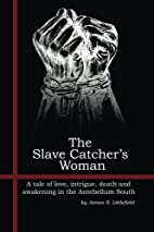 The Slave Catcher's Woman by James N.…