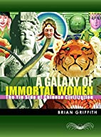 A Galaxy of Immortal Women: The Yin Side of…