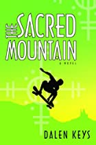 The Sacred Mountain by Dalen Keys