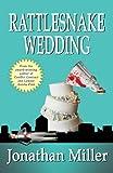 Jonathan Miller: Rattlesnake Wedding: A Dan Shepard - Luna Cruz Thriller