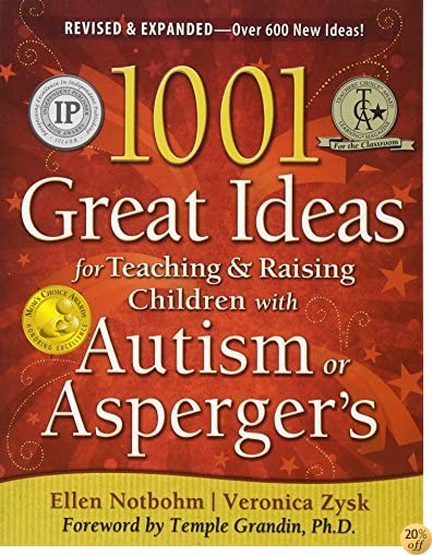 T1001 Great Ideas for Teaching and Raising Children with Autism or Asperger's, Revised and Expanded 2nd Edition