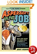 Asperger's on the Job: Must-have Advice for People with Asperger's or High Functioning Autism and Their Coworkers, Educators, and Advocates