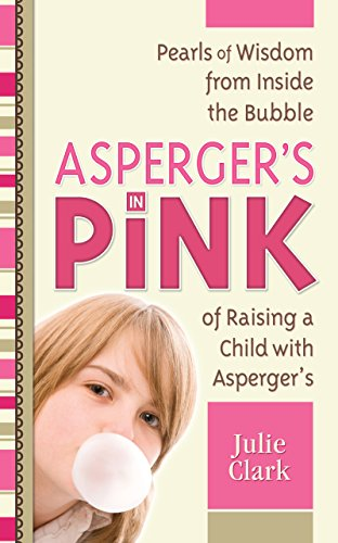aspergers-in-pink-pearls-of-wisdom-from-inside-the-bubble-of-raising-a-child-with-aspergers