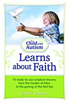 The Child with Autism Learns about Faith: 15…