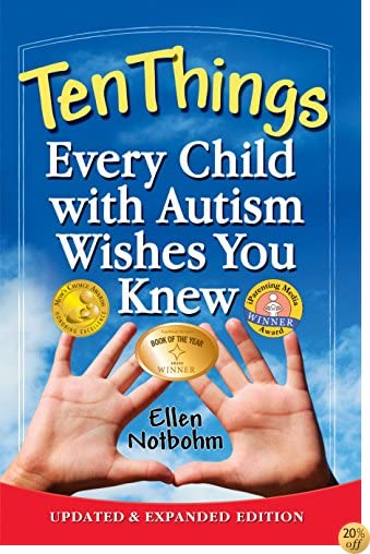 TTen Things Every Child with Autism Wishes You Knew: Updated and Expanded Edition