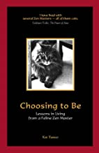 Choosing to Be: Lessons in Living from a…