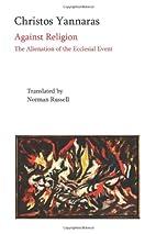 Against Religion by Christos Yannaras