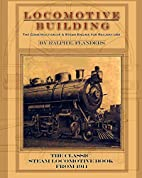 Locomotive Building: Construction of a Steam…