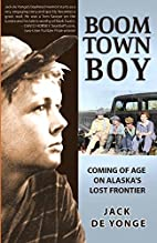 Boom Town Boy: Coming of Age on America's…