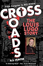 Crossroads, The Louis Lugo Story by R. S.…