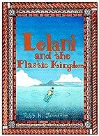 Lelani and The Plastic Kingdom by Robb N.…
