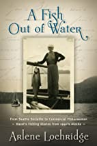 Fish Out of Water by Arlene Lochridge