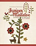 Barbara Brackman: Juniper and Mistletoe: A Forest of Applique
