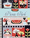 Barbara Jones: Picnic Park: A Month by Month Sampler of Simple Pleasures