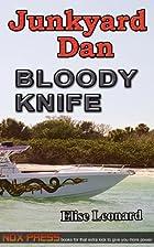 Bloody Knife - Book 12 of the Junkyard Dan…