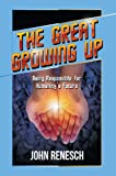 Renesch, John: The Great Growing Up: Being Responsible for Humanity's Future