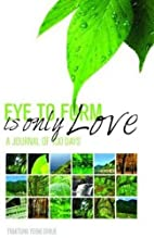 Eye to Form is Only Love: A Journal of 100…