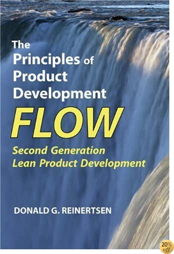 TThe Principles of Product Development Flow: Second Generation Lean Product Development