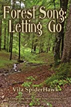 Forest Song: Letting Go by Vila SpiderHawk
