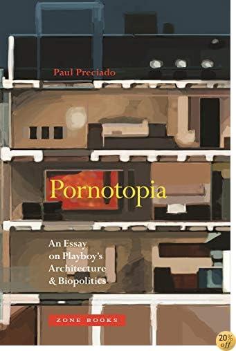 TPornotopia: An Essay on Playboy's Architecture and Biopolitics (Mit Press)