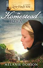 Love Finds You in Homestead, Iowa by Melanie…