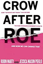 Crow after Roe: How Separate but Equal Has…